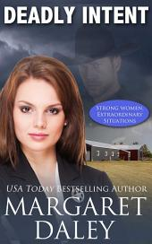 Deadly Intent: Strong Women, Extraordinary Situations, Book 2