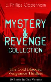 MYSTERY & REVENGE Collection – The Cold Blooded Vengeance Thrillers: 10 Books in One Volume