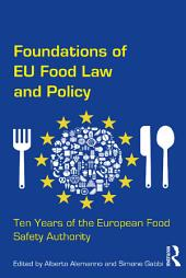 Foundations of EU Food Law and Policy: Ten Years of the European Food Safety Authority