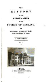 pt. 1 The history of the Reformation of the Church of England. Of the progress made in it during the reign of King Henry VIII