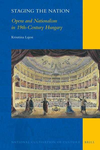 Download Staging the Nation  Opera and Nationalism in 19th Century Hungary Book