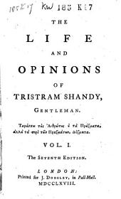 The Life and Opinions of Tristram Shandy, Gentleman....: Volume 1