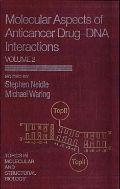 Molecular Aspects of Anticancer Drug DNA Interactions PDF