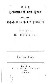 Das Heldenbuch von Iran: aus dem Schah Nameh des Firdussi, Band 2