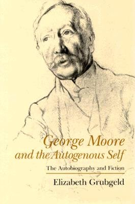 George Moore and the Autogenous Self PDF