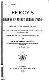 Percy's Reliques of ancient English poetry nach der ersten ausgabe von 1765 mit den varianten der späteren originalausgaben hrsg. und mit einleitung und registern versehen: Band 1