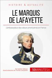 Le marquis de Lafayette: Le héros des deux mondes