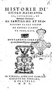Historie di Nicolo Machiauelli cittadino, et secretario fiorentino ..