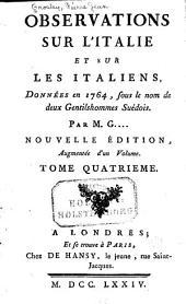 Observations sur l'Italie et sur les Italiens: donnʹees en 1764, sous le nom de deux gentilshommes suʹedois, Volume4