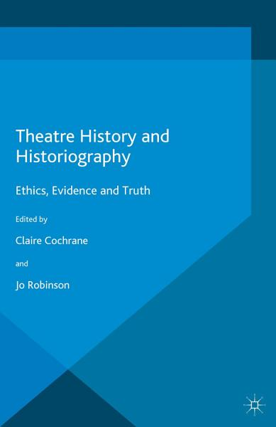 Download Theatre History and Historiography Book