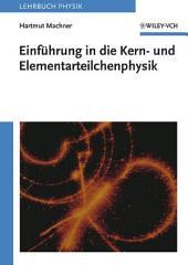 Einführung in die Kern- und Elementarteilchenphysik