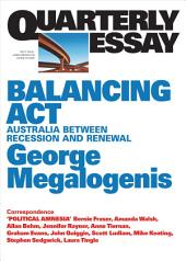 Quarterly Essay 61: Balancing Act: Australia Between Recession and Renewal