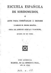 Escuela española de sordomudos ó Arte para enseñarles á escribir y hablar el idioma español