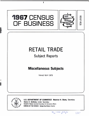 1967 CENSUS OF BUSINESS RETAIL TRADE MISCELLANEOUS SUBJECTS PDF