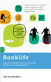 Booklife   Digital Strategies And Survival Tips For The 21st Century Writer