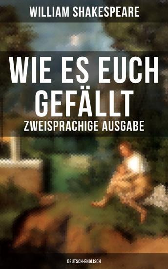 Wie es euch gef  llt  Zweisprachige Ausgabe  Deutsch Englisch  PDF