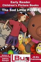 The Sad Little Puppet   Early Reader   Children s Picture Books PDF
