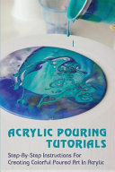 Acrylic Pouring Tutorials