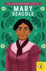 The Extraordinary Life of Mary Seacole
