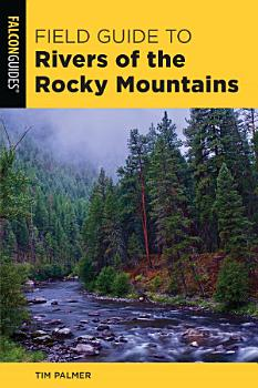 Field Guide to Rivers of the Rocky Mountains PDF