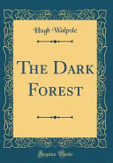 Download The Dark Forest  Classic Reprint  Book