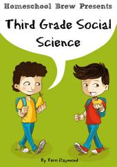 Third Grade Social Science: For Homeschool or Extra Practice