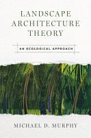 Landscape Architecture Theory PDF