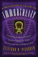 A Beginner's Guide to Immortality