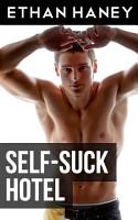 Self Suck Hotel  A Hot Gay Sex Story  PDF