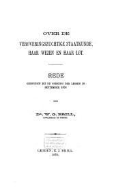 Over de veroveringszuchtige staatkunde, haar wezen en haar lot: rede gehouden bij de opening der lessen in September 1878