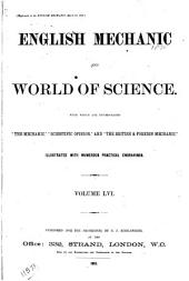 """English Mechanic and World of Science: With which are Incorporated """"the Mechanic"""", """"Scientific Opinion,"""" and the """"British and Foreign Mechanic."""", Volume 56"""