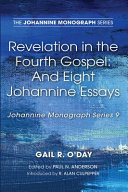Revelation in the Fourth Gospel  and Eight Johannine Essays PDF