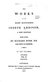 The Works of the Right Honourable Joseph Addison: Volume 4