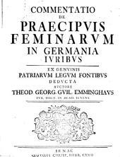 Commentatio de praecipuis feminarum in Germania iuribus: ex genuinis patriarum legum fontibus deducta