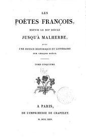 Les Poètes françois, depuis le XIIe siècle jusqu'à Malherbe: Volume5