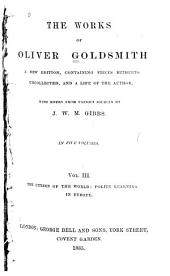The Works of Oliver Goldsmith: The citizen of the world. Polite learning in Europe. - v. 4. Biographies. Criticisms. Later collected essays