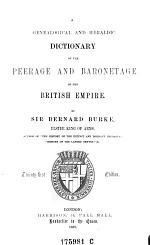 A Genealogical and Heraldic Dictionary of the Peerage and Baronetage of the British Empire
