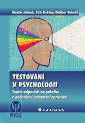 Testování v psychologii: Teorie odpovědi na položku a počítačové adaptivní testování