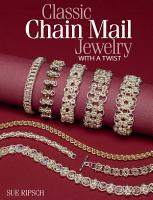Classic Chain Mail Jewelry with a Twist PDF