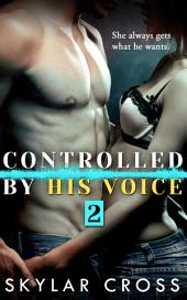 Controlled by His Voice 2 (Erotic Romance)
