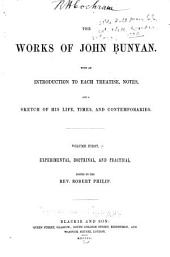 The works of John Bunyan: With an introduction to each treatise, notes, and a sketch of his life, times, and contemporaries
