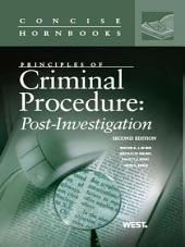 LaFave, Israel, King and Kerr's Principles of Criminal Procedure: Post-Investigation, 2d, (Concise Hornbook Series): Post-Investigation, Edition 2