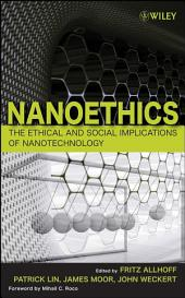 What Is Nanotechnology and Why Does It Matter?: From Science to Ethics