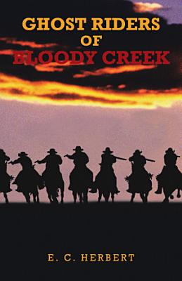Ghost Riders of Bloody Creek PDF