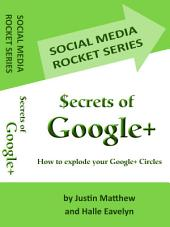 Secrets of Google+: How to Explode Your Google+ Circles