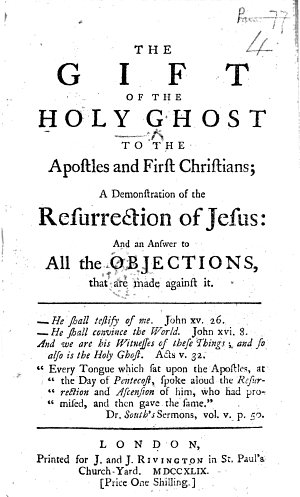 The Gift of the Holy Ghost to the Apostles and First Christians  a Demonstration of the Resurrection of Jesus  Etc