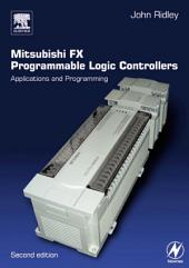 Mitsubishi FX Programmable Logic Controllers: Applications and Programming, Edition 2