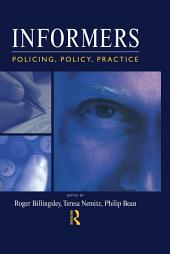 Informers: Policing, policy, practice