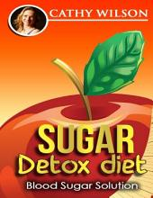 Sugar Detox Diet: Blood Sugar Solution