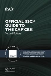 Official (ISC)2® Guide to the CAP® CBK®, Second Edition: Edition 2